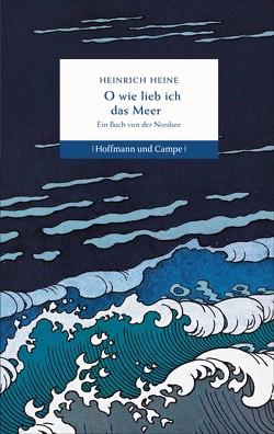 O wie lieb ich das Meer von Hauschild,  Jan-Christoph, Heine,  Heinrich
