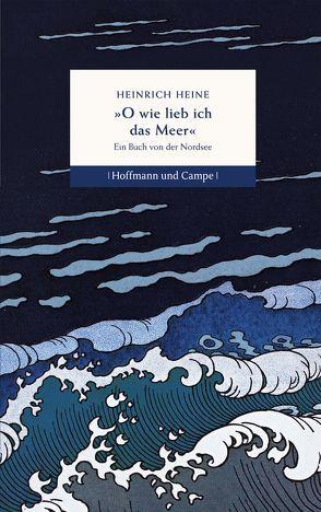 O wie lieb ich das  Meer von Heine,  Heinrich