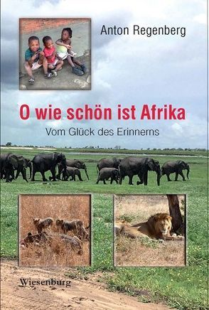 O wie schön ist Afrika von Regenberg,  Anton