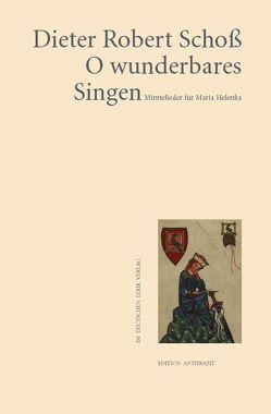 O wunderbares Singen von Schoß,  Dieter Robert