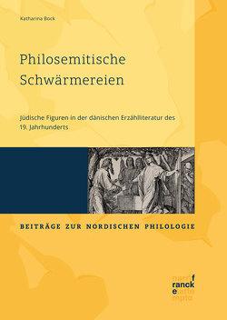 [[OA+1]] Philosemitische Schwärmereien: Jüdische Figuren in der dänischen Erzählliteratur des 19. Jahrhunderts von Bock,  Katharina