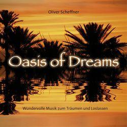 Oasis Of Dreams von Scheffner,  Oliver