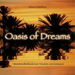 Oasis Of Dreams von Scheffner,  Oliver