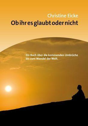 Ob ihr es glaubt oder nicht von Bommarius,  Eberhard, Eicke,  Christine