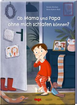 Ob Mama und Papa ohne mich schlafen können? von Behl,  Anne-Kathrin, Brichzin,  Kerstin, Storch,  Imke