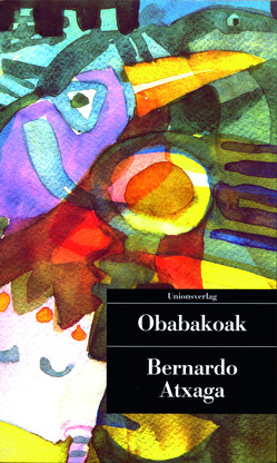 Obabakoak oder Das Gänsespiel von Atxaga,  Bernardo, Waeckerlin Induni,  Giò