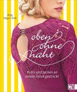 Oben ohne Naht von Zink,  Olga F.