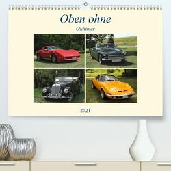 Oben ohne Oldtimer (Premium, hochwertiger DIN A2 Wandkalender 2021, Kunstdruck in Hochglanz) von Bagunk,  Anja