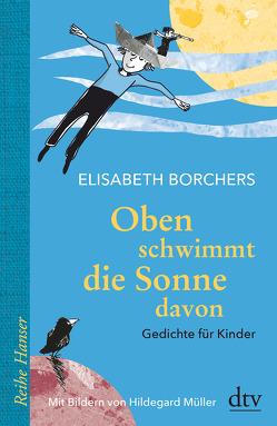 Oben schwimmt die Sonne davon von Borchers,  Elisabeth, Müller,  Hildegard, Remmers,  Ursula, Warmbold,  Ursula