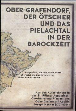 Ober-Grafendorf, der Ötscher und das Pielachtal in der Barockzeit von Sekyra,  Horst Rainer