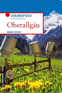 Oberallgäu von Roeske,  Marko