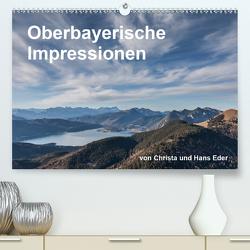 Oberbayerische Impressionen (Premium, hochwertiger DIN A2 Wandkalender 2021, Kunstdruck in Hochglanz) von und Hans Eder,  Christa