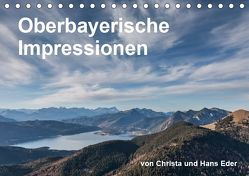 Oberbayerische Impressionen (Tischkalender 2019 DIN A5 quer) von und Hans Eder,  Christa
