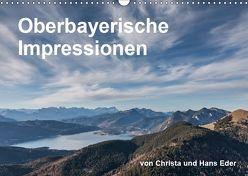 Oberbayerische Impressionen (Wandkalender 2019 DIN A3 quer) von und Hans Eder,  Christa