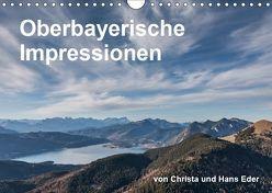 Oberbayerische Impressionen (Wandkalender 2019 DIN A4 quer) von und Hans Eder,  Christa