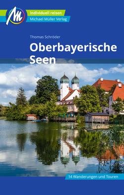 Oberbayerische Seen Reiseführer Michael Müller Verlag von Schroeder,  Thomas