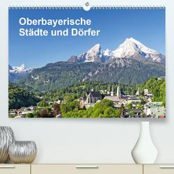 Oberbayerische Städte und Dörfer (Premium, hochwertiger DIN A2 Wandkalender 2021, Kunstdruck in Hochglanz) von und Hans Eder,  Christa