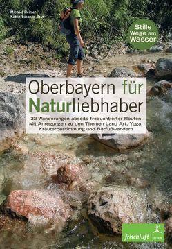 Oberbayern für Naturliebhaber von Baur,  Katrin Susanne, Michael,  Reimer, Reimer,  Michael