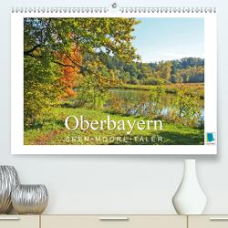 Oberbayern – Seen, Moore, Täler (Premium, hochwertiger DIN A2 Wandkalender 2021, Kunstdruck in Hochglanz) von CALVENDO