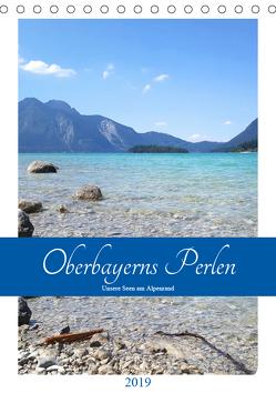 Oberbayerns Perlen – unsere Seen am Alpenrand (Tischkalender 2019 DIN A5 hoch) von Schimmack,  Michaela