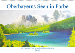 Oberbayerns Seen in Farbe – mit Pinsel und Farbe an den Ufern bayerischer Seen (Wandkalender 2020 DIN A2 quer) von Schimmack,  Michaela