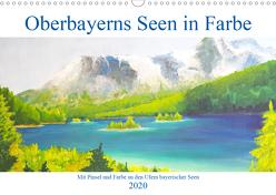 Oberbayerns Seen in Farbe – mit Pinsel und Farbe an den Ufern bayerischer Seen (Wandkalender 2020 DIN A3 quer) von Schimmack,  Michaela
