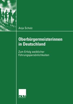 Oberbürgermeisterinnen in Deutschland von Scholz,  Anja