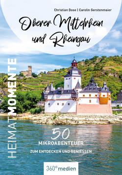Oberer Mittelrhein und Rheingau von Dose,  Christian, Gerstenmaier,  Carolin