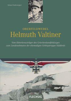 Oberfeldwebel Helmuth Valtiner von Kaltenegger,  Roland