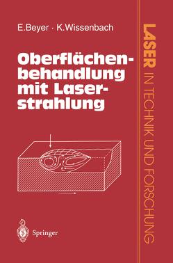 Oberflächenbehandlung mit Laserstrahlung von Beyer,  Eckhard, Wissenbach,  K.