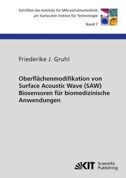 Oberflächenmodifikation von Surface Acoustic Wave (SAW) Biosensoren für biomedizinische Anwendungen von Gruhl,  Friederike J