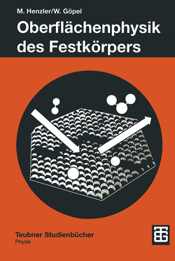 Oberflächenphysik des Festkörpers von Göpel,  Wolfgang, Henzler,  Martin