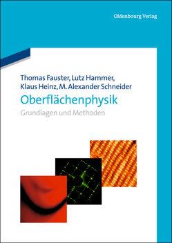 Oberflächenphysik von Fauster,  Thomas, Hammer,  Lutz, Heinz,  Klaus, Schneider,  Alexander