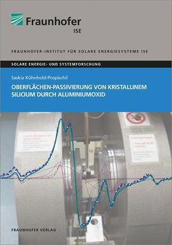 Oberflächen-Passivierung von kristallinem Silicium durch Aluminiumoxid. von Kühnhold-Pospischil,  Saskia