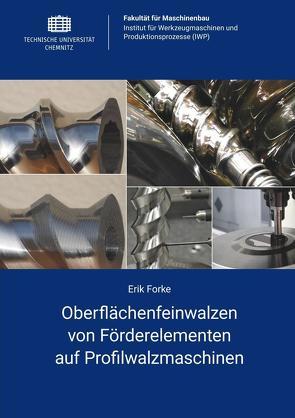 Oberflächenfeinwalzen von Förderelementen auf Profilwalzmaschinen von Forke,  Erik