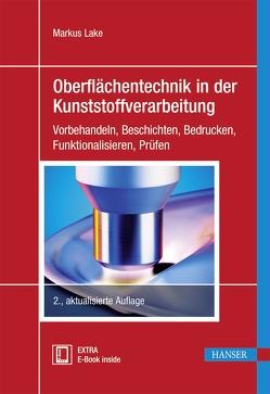 Oberflächentechnik in der Kunststoffverarbeitung von Lake,  Markus