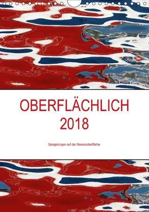 OBERFLÄCHLICH 2018 / Planer (Wandkalender 2018 DIN A4 hoch) von Stolzenburg,  Kerstin