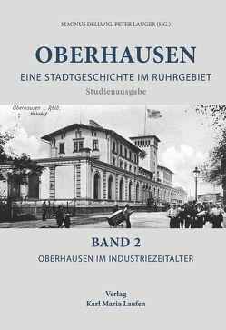 Oberhausen: Eine Stadtgeschichte im Ruhrgebiet Bd. 2 von Dellwig,  Magnus, Langer,  Peter