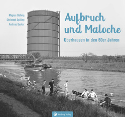 Oberhausen in den 60er-Jahren von Dellwig,  Magnus, Spilling,  Christoph, Uecker,  Andreas