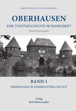 Oberhausen:Eine Stadtgeschichte im Ruhrgebiet Bd.1 von Dellwig,  Magnus, Langer,  Peter