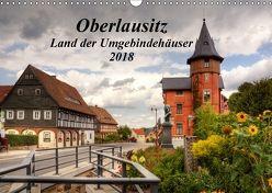 Oberlausitz – Land der Umgebindehäuser (Wandkalender 2018 DIN A3 quer) von Großpietsch,  Frank