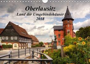 Oberlausitz – Land der Umgebindehäuser (Wandkalender 2018 DIN A4 quer) von Großpietsch,  Frank