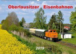 Oberlausitzer Eisenbahnen 2019 (Wandkalender 2019 DIN A2 quer)
