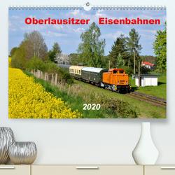 Oberlausitzer Eisenbahnen 2020 (Premium, hochwertiger DIN A2 Wandkalender 2020, Kunstdruck in Hochglanz) von Heinzke,  Robert
