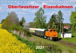 Oberlausitzer Eisenbahnen 2021 (Tischkalender 2021 DIN A5 quer) von Heinzke,  Robert