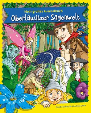 Oberlausitzer Sagenwelt von Dabischa,  Claudia, Gerth,  Andreas