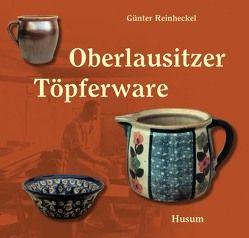 Oberlausitzer Töpferware von Reinheckel,  Günter