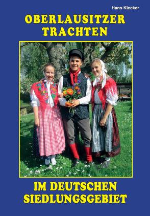 Oberlausitzer Trachten im deutschen Siedlungsgebiet von Klecker,  Hans