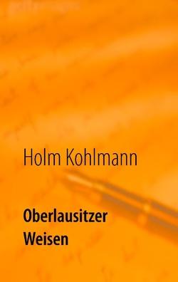Oberlausitzer Weisen von Kohlmann,  Holm
