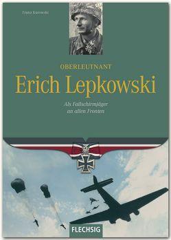 Oberleutnant Erich Lepkowski von Kurowski,  Franz